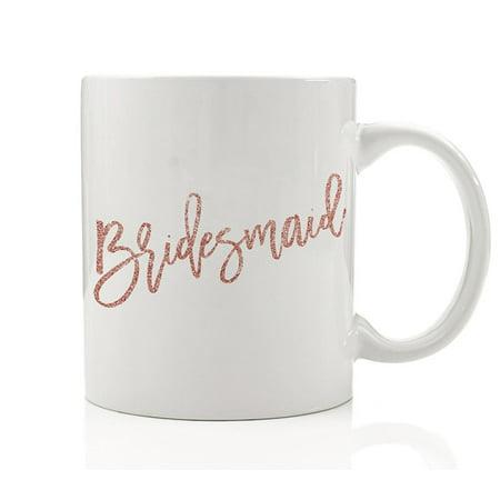 Pink Bridesmaid Mug, 11 oz Coffee Mug, Will You Be My Bridesmaid?, Bridal Party Sister Best Friend Wedding Gift