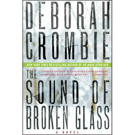 The Sound of Broken Glass (The Sound Of Broken Glass By Deborah Crombie)