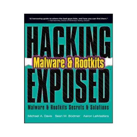 Hacking Exposed Malware   Rootkits  Malware   Rootkits Security Secrets   Solutions