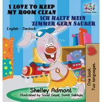 English German Bilingual Collection: I Love to Keep My Room Clean Ich halte mein Zimmer gern sauber: English German Bilingual Edition (Hardcover)