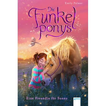 Die Funkelponys (1). Eine Freundin für Sunny - eBook (Die Sunnies)