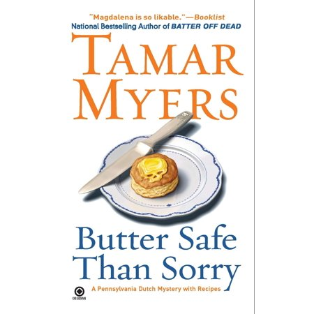 Butter Safe Than Sorry : A Pennsylvania Dutch Mystery