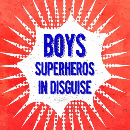 Little Boys Are Superheroes In Disguise (Boys Superheros in Disguise Poster Print by Z)