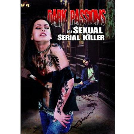 DARK PASSIONS OF A SEXUAL SERIAL KILLER (DVD) (DVD) (Latest Serial Killer Movies)