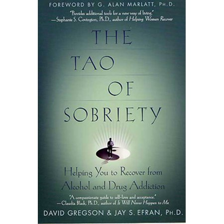 The Tao of Sobriety : Helping You to Recover from Alcohol and Drug