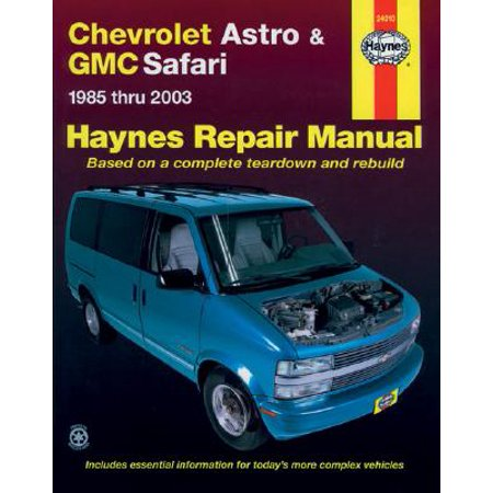 Astro Van Factory Service Manual - Haynes Chevrolet Astro & GMC Safari Mini-Vans Automotive Repair Manual