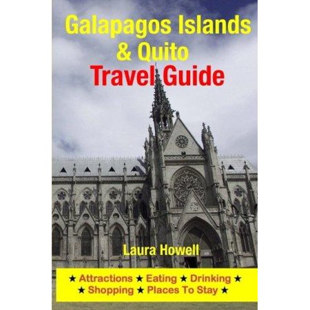 Galapagos Islands   Quito Travel Guide  Attractions  Eating  Drinking  Shopping   Places To Stay