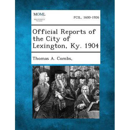 Official Reports of the City of Lexington, KY. 1904 - Halloween Store Lexington Ky
