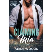 Dot Com Wolves: Claiming Mia (Paperback)