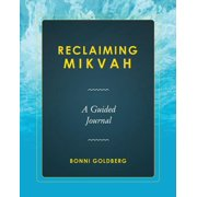 Reclaiming Mikvah: A Guided Journal (Paperback)