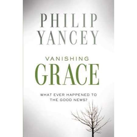 - Vanishing Grace : What Ever Happened to the Good News?