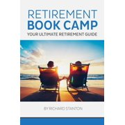 Retirement Book Camp - Your Ultimate Retirement Guide - eBook