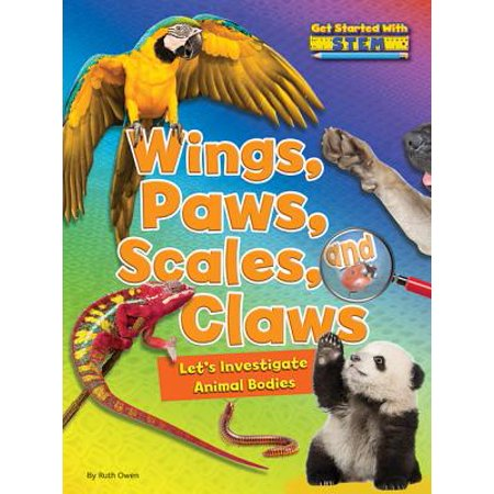 Animal Claws - Wings, Paws, Scales, and Claws : Let's Investigate Animal Bodies