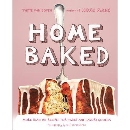 Home Baked : More Than 150 Recipes for Sweet and Savory Goodies (Savory Halloween Recipes)