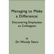 Managing to Make a Difference: Discovering Employees as Colleagues - eBook