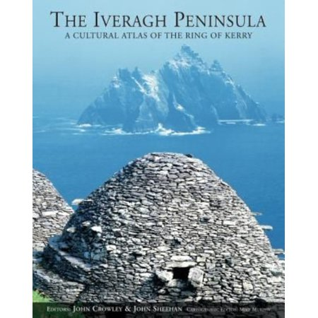 The Iveragh Peninsula  A Cultural Atlas Of The Ring Of Kerry