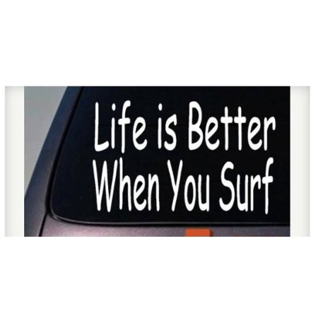 Life is better when you surf 6