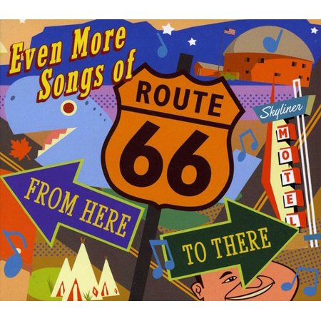 - Even More Songs Of Route 66: From Here To There