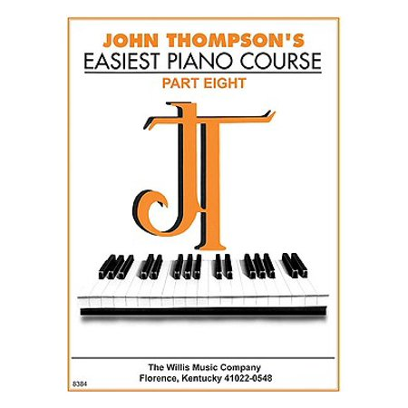 John Thompson's Easiest Piano Course - Part 8 - Book Only : Part 8 - Book Only