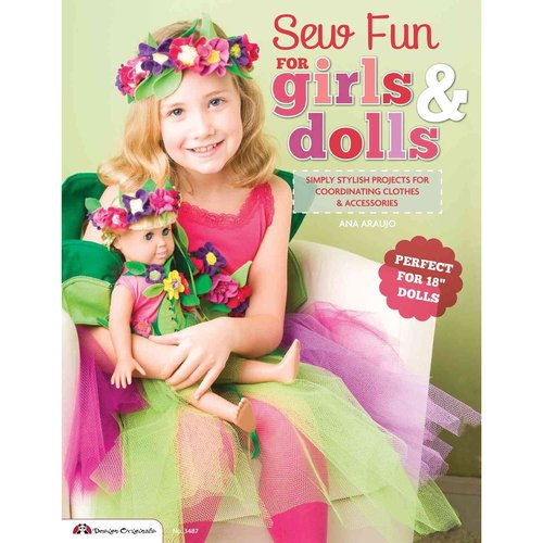 "Sew Fun for Girls & Dolls: Simply Stylish Projects for Coordinating Clothes & Accessories, Perfect for 18"" Dolls"