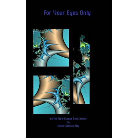 For Your Eyes Only Coffee Table Escape (Paperback) (Ally Coffee)