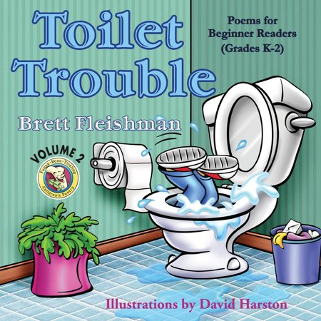 Funny-Bone-Tickling Children's Poetry: Toilet Trouble: Poems for Beginner Readers (Grades K-2), Volume 2 (Best Pottery Wheel For Beginners)