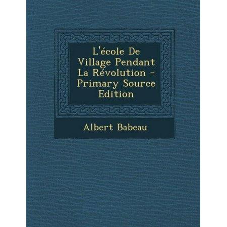 Lecole De Village Pendant La Revolution  French Edition