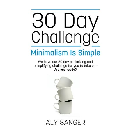 Minimalism Is Simple: 30 Day Challenge - eBook