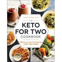 The Keto for Two Cookbook : 100 Delicious, Keto-Friendly Recipes Just for Two!