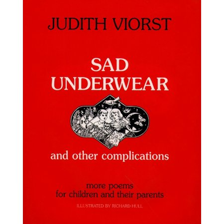 Sad Underwear and Other Complications : More Poems for Children and their (Sad Poems About Death Of A Friend)