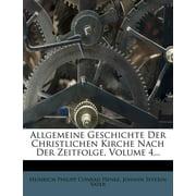 Allgemeine Geschichte Der Christlichen Kirche Nach Der Zeitfolge, Volume 4...