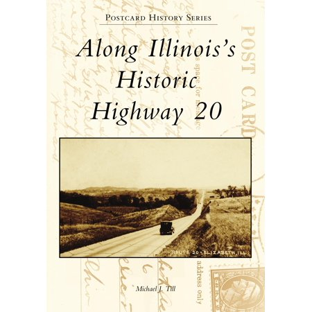 Along Illinois's Historic Highway 20 (Best Places To Stop Along Highway 1)