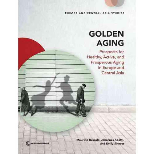 Golden Aging: Prospects for Healthy, Active, and Prosperous Aging in Europe and Central Asia