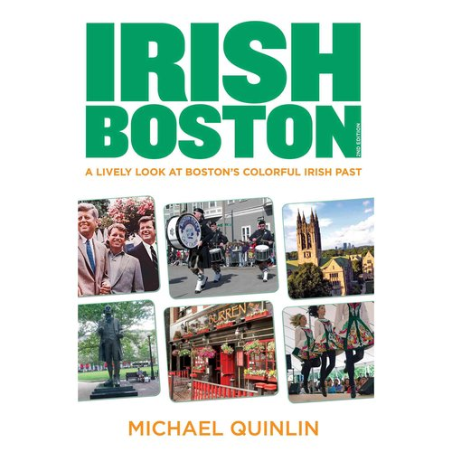 Irish Boston: A Lively Look at Boston's Colorful Irish Past