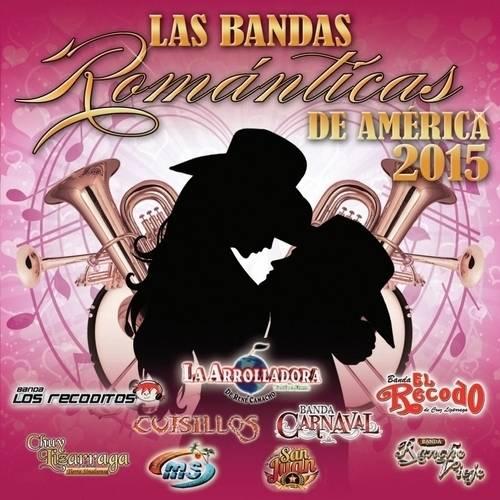Las Bandas Romanticas De America 2015 (CD)
