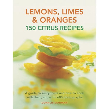 Lemons, Limes & Oranges: 100 Citrus Recipes : A Guide to Zesty Fruits and How to Cook with Them, Shown in 600 Photographs - Lime Sherbet Recipe
