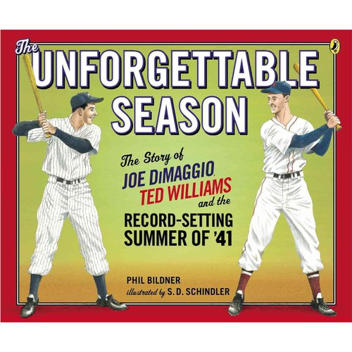 The Unforgettable Season: The Story of Joe Dimaggio, Ted Williams and the Record-Setting Summer of 1941