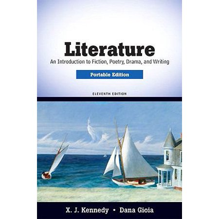 literature an introduction to fiction poetry drama and writing xj kennedy dana gioia