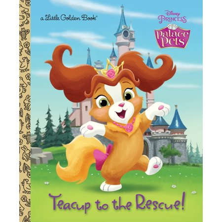Little Golden Book: Teacup to the Rescue! (Disney Princess: Palace Pets)