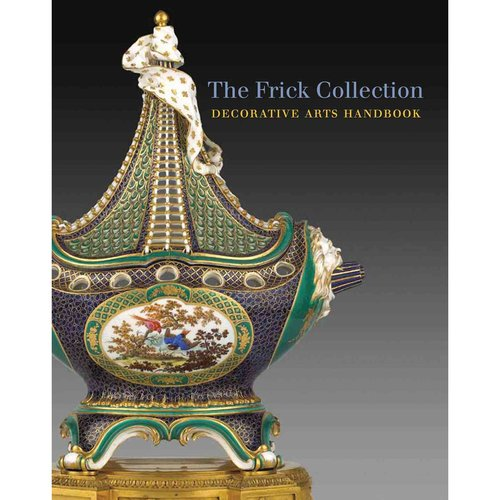 The Frick Collection: Decorative Arts Handbook