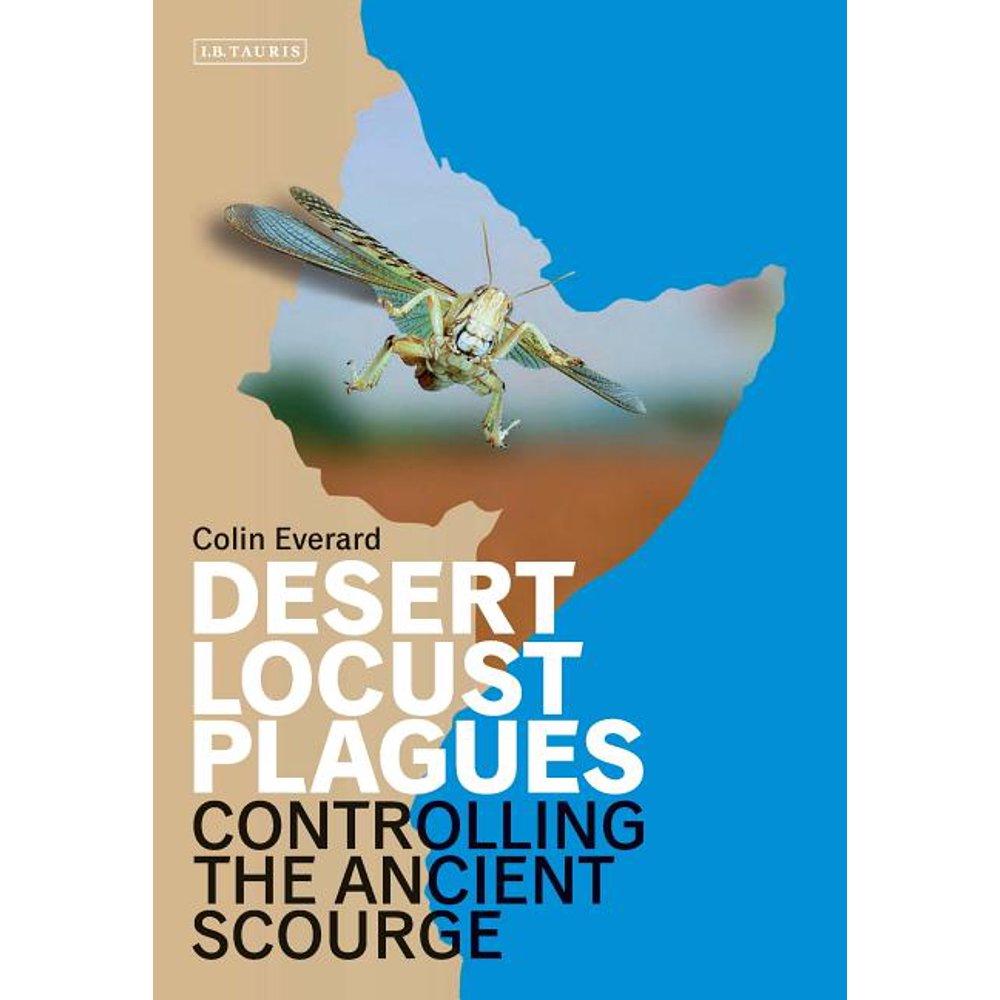 Desert Locust Plagues : Controlling the Ancient Scourge ...