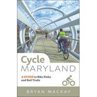 Cycle Maryland: A Guide to Bike Paths and Rail Trails (Paperback)