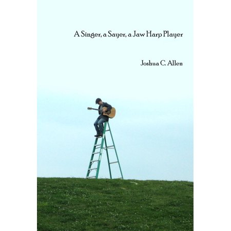 A Singer, A Sayer, A Jaw Harp Player - eBook