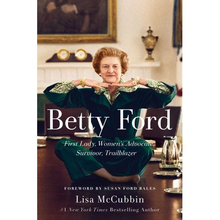 Betty Ford : First Lady, Women's Advocate, Survivor, (Betty Friedan Taking A Stand For Womens Rights)