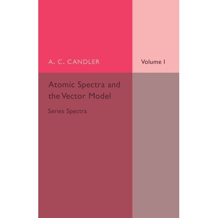 Atomic Spectra and the Vector Model 5 Atomic Models