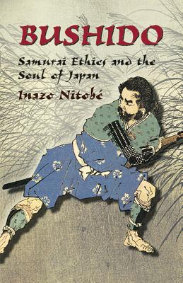 Bushido: Samurai Ethics and the Soul of Japan (Dover Military History, Weapons, Armor)
