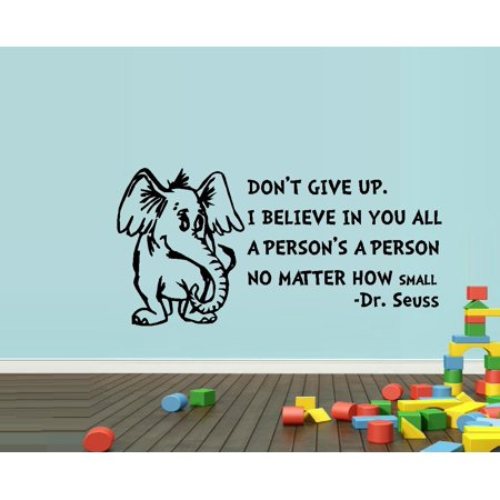 Decal ~  A person's a Person, Don't give up: Dr. Seuss Theme  Wall Decal. 13