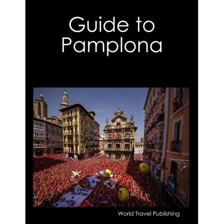 Guide to Pamplona - eBook (Pamplona Series)