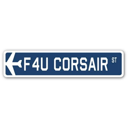 F4U Corsair Street Sign Air Force Aircraft Military | Indoor/Outdoor | 24
