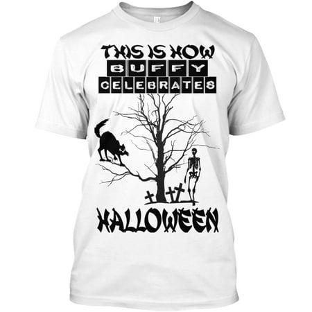 THIS IS HOW BUFFY CELEBRATES HALLOWEEN 2 Hanes Tagless Tee T-Shirt